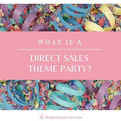 What is a Direct Sales Theme Party?